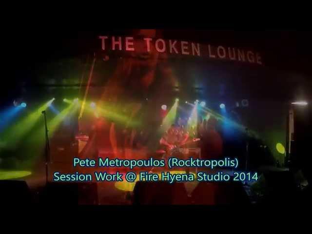 Pete Metropoulos (Rocktropolis) Session Work At Fire Hyena 2014