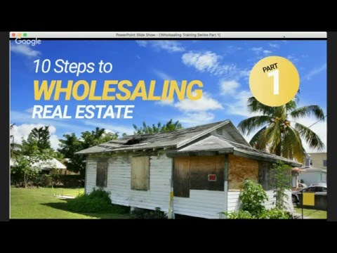 Wholesaling Real Estate Part 1 of 3