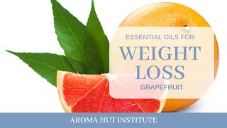 Essential oils for weight loss such as grapefruit oil, can really give you fast results. commonly used an antiseptic and disinfectant, grapefrui...