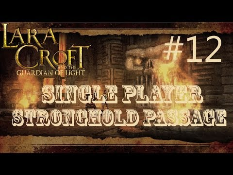 Lara Croft And The Guardian Of Light: Level 12 - Stronghold Passage (Single Player)