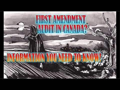 1st Amendment Audit, In Canada? Information You Need To Know!