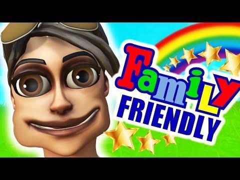 Family Friendly Fortnite...