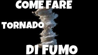 COME FARE TORNADO DI FUMO - Smoke Trick #4