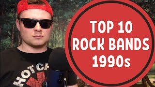 Top 10 BEST Rock Bands of the 1990s!