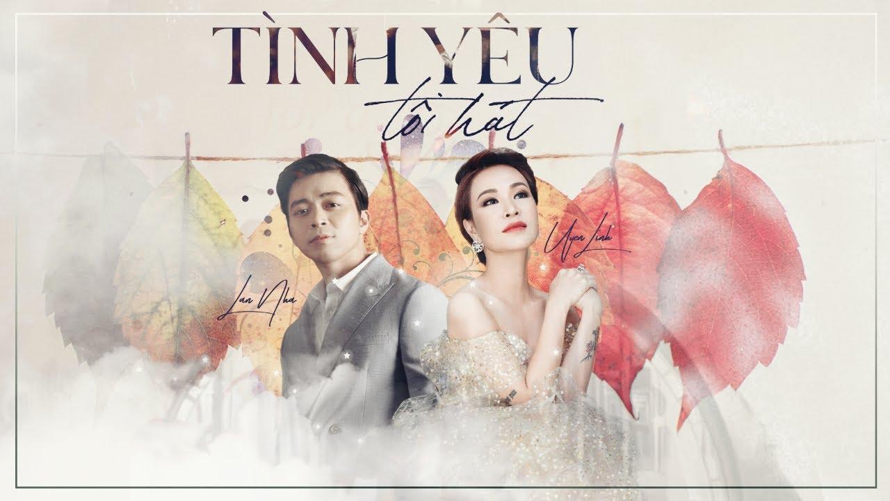 Tình Yêu Tôi Hát – Lân Nhã Ft. Uyên Linh「MV Lyrics」