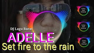DJ lagu barat (ADELLE) Set Fire To The Rain