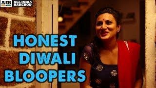 Bloopers: Honest Diwali