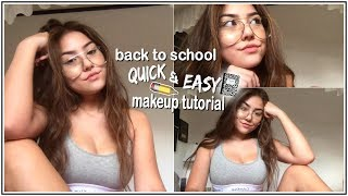 5 MINUTE NO FOUNDATION / GLOWY BACK TO SCHOOL MAKEUP TUTORIAL 2017 ♡