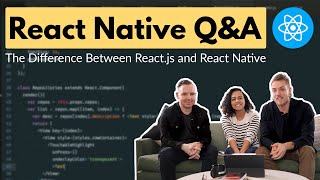 The Difference Between React.js and React Native + React Native Q&A || Crema