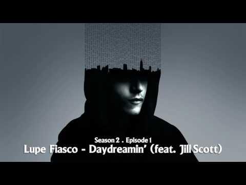 Mr. Robot | Lupe Fiasco - Daydreamin'  (feat.  Jill Scott)
