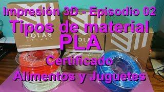 Impresión 3D - Tipos de Material - PLA Certificado Alimentos y juguetes - Episodio 02