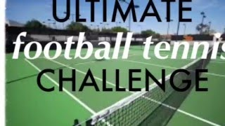 ULTIMATE FOOTBALL TENNIS CHALLENGE!(fx3skillz)