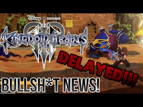 KINGDOM HEARTS 3 DELAYED!! - Kingdom Hearts Bullsh*t News