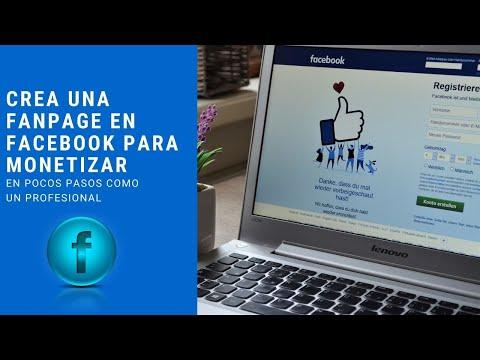 Crear Una Fan Page De Facebook Profesional Para Monetizar