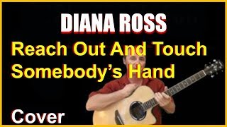 Reach Out And Touch Somebody's Hand Acoustic Guitar Cover - Diana Ross