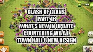 Clash of Clans - Part 46 - Countering WB A.I., New Town hall 8 Design
