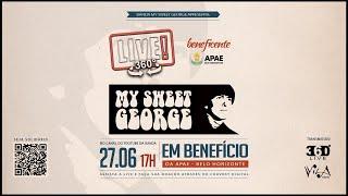 BANDA MY SWEET GEORGE - LIVE EM 360°