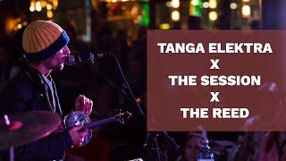 The Session x The Reed x Tanga Elektra -Soul Rider-