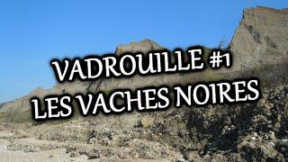 VADROUILLE 1 - LES VACHES NOIRES