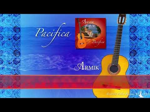 Armik - OFFICIAL - PACIFICA - Preview; Nouveau Flamenco, Spanish Guitar