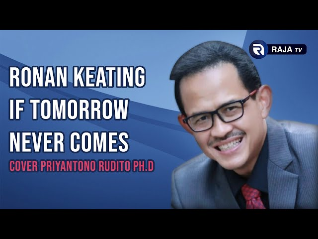 Ronan Keating - If Tomorrow Never Comes - Cover Priyantono Rudito Ph.D