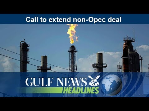 Call to extend non-Opec deal - GN Headlines