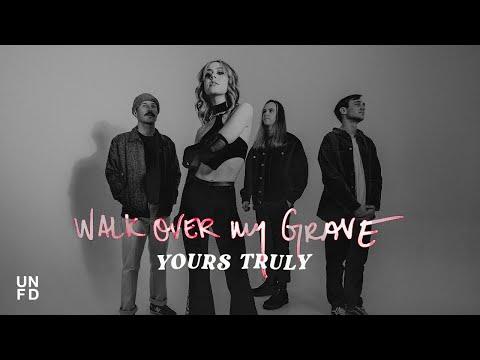 Смотреть клип Yours Truly - Walk Over My Grave