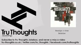 Nostalgia 77 Octet - Solstice - Tru Thoughts Jukebox