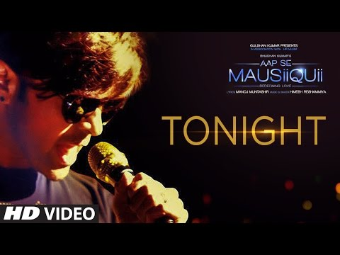 Tonight Song Lyrics From Aap Se Mausiiquii