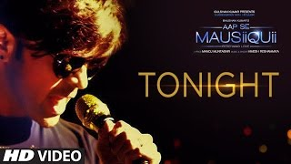 Tonight (Full Video Song)  | AAP SE MAUSIIQUII | Himesh Reshammiya  Song  2016