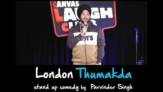 London Thumakda | Maine London Jana Hai | Stand Up Comedy by Parvinder Singh