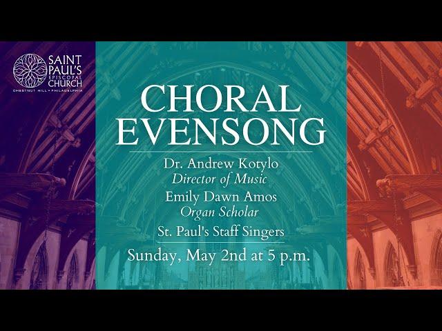 5/2/21: 5 p.m.   Choral Evensong at Saint Paul's Episcopal Church, Chestnut Hill