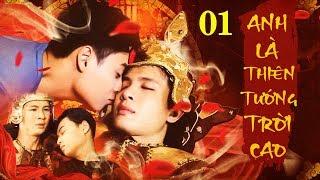 Anh Là Thiên Tướng Trời Cao - Tập 1 | Phim Đam Mỹ Việt Nam Mới Nhất 2020