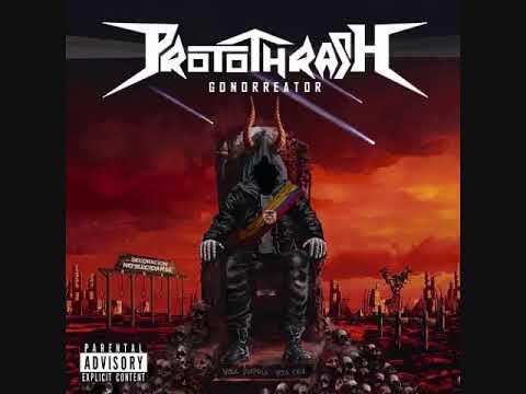 Protothrash - Gonorreator - 2018 ( Thrash Metal ) FULL ALBUM!