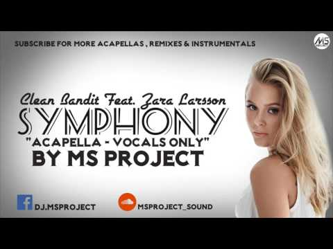 Clean Bandit  Symphony feat Zara Larsson Acapella  Vocals Only