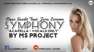 Clean Bandit - Symphony feat. Zara Larsson (Acapella - Vocals Only)