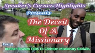 Part 2: The Deceit Of A Missionary. Brother Ibrahim Talks To Godwin.