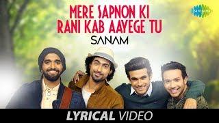 Mere Sapnon Ki Rani - SANAM | Lyrical Video