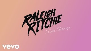 Raleigh Ritchie - I Can Change (Audio)