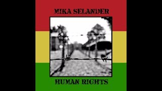 Mika Selander - Human rights (Official)