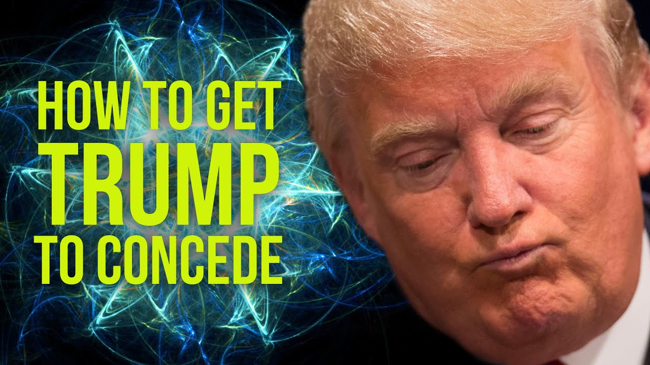 How To Get Trump To Concede
