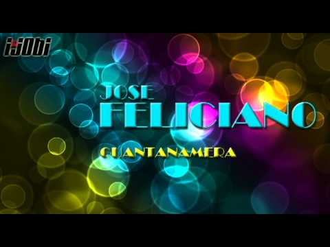Jose Feliciano - Guantanamera [HIGH QUALITY MUSIC]