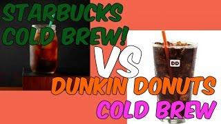 Dunkin Donuts Cold Brew vs Starbucks Cold Brew!