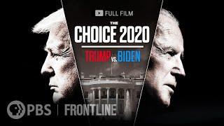 The Choice 2020: Trump vs. Biden (full film) | FRONTLINE