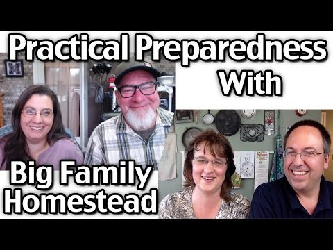 Practical Preparedness With Big Family Homestead!