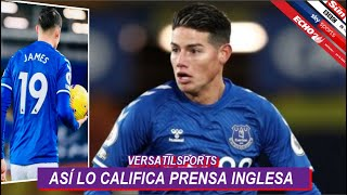 ASI CALIFICA PRENSA INGLESA PARTIDO de JAMES RODRIGUEZ EVERTON vs WEST HAM
