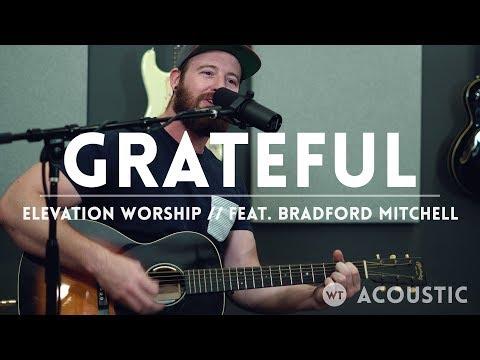 Grateful - Elevation Worship (feat. Bradford Mitchell) - acoustic one-take