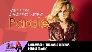 Άννα Βίσση - Parole ft. Θανάσης Αλευράς   Anna Vissi - Parole ft. Thanasis Alevras (Official Audio)