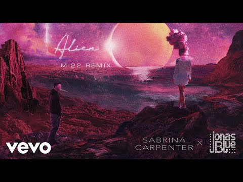 Sabrina Carpenter, Jonas Blue - Alien (M-22 Remix/Audio Only)