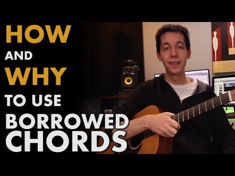 Writing Progressions with Borrowed Chords: Songwriting Lesson [MUSIC THEORY - MODAL INTERCHANGE]